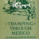 American travel writer Harry Franck hiked to Chapala in 1912