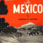 George Seaton: the first guide book writer to mention Ixtlahuacán de los Membrillos?
